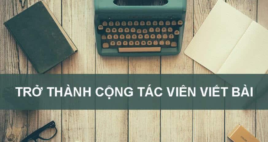 TRỞ THÀNH CTV VIẾT BÀI VEVUI.NET